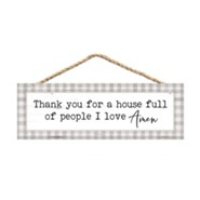Thank You For A House Full of People I Love Amen Hanging Sign
