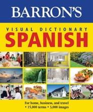 Barron's Visual Dictionary: Spanish: For Home, Business, and Travel - eBook