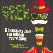 Cool Yule: 6 Christmas Jams for Modern Youth Choir Listening CD