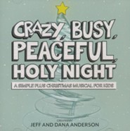 Crazy, Busy, Peaceful, Holy Night (Listening CD)