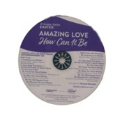 Amazing Love, How Can It Be: A Simple Series Easter (Split-Track Accompaniment)