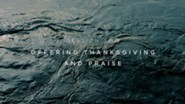 Offering Thanksgiving & Praise [Video Download]