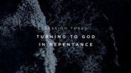Turning to God in Repentance [Video Download]