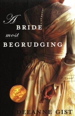 A Bride Most Begrudging   -     By: Deeanne Gist