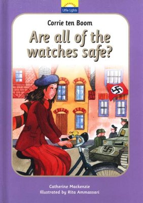 Front Cover - Corrie ten Boom: Are All of the Watches Safe? A Little  Lights Book