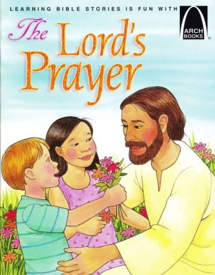 The Lord's Prayer -Arch Books - By: Robert Baden