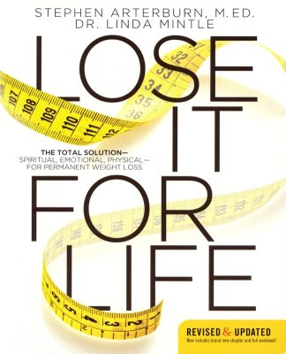 Front Cover - Lose It for Life: The Total Solution--Spiritual, Emotional, Physical--for Permanent Weight Loss