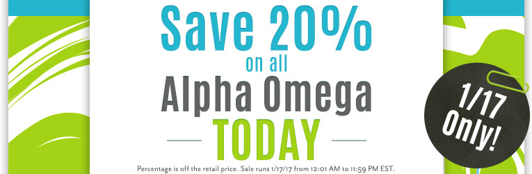 Alpha Omega Sale- One Day Only!