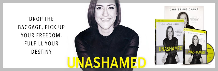Unashamed, by Christine Caine