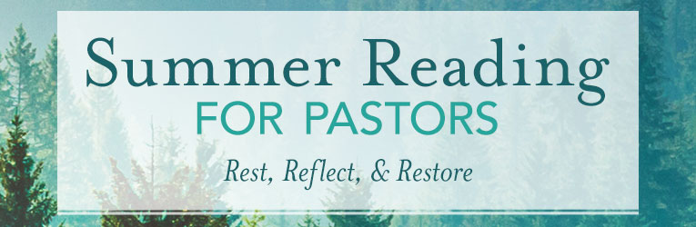 Summer Picks for Pastors