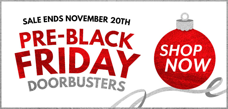 Pre-Black Friday Doorbusters