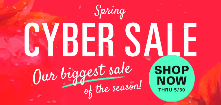 Spring Cyber Sale