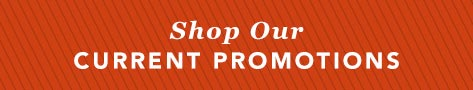 Shop our Current Promotions