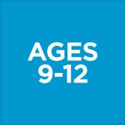Ages 9-12