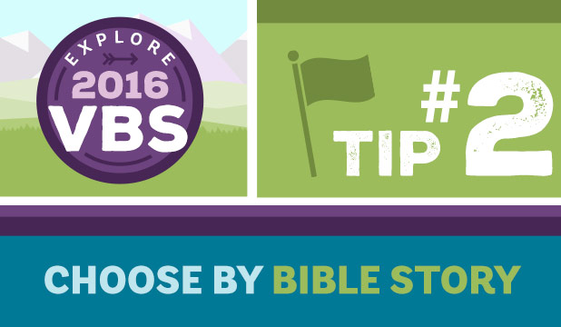 VBS Tip #2: Choose by Bible Story