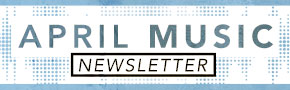 April 2017 Music Newsletter