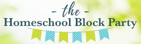 Homeschool Block Party- ends 7/17