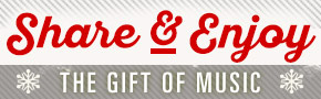 Share & Enjoy- The Gift of Music