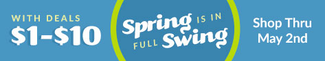 Swing Into Spring- Deals by the Dollar