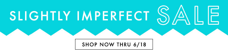 Slightly Imperfect Sale- thru 6/18