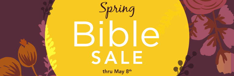 Early Summer Bible Sale- Thru 6/12