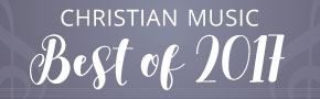 Christian Music Best of 2017