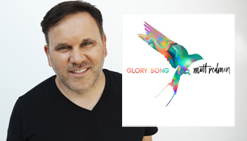 Featured Music- Glory Song- Matt Redman