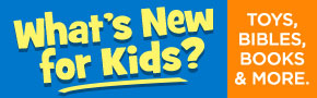 What's New for Christian Kids