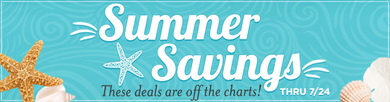Summer Savings thru 7/24