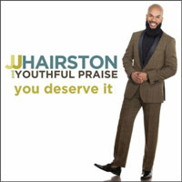 JJ Hairston & Youthful Praise- You Deserve It