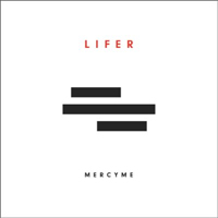 MercyMe- Lifer