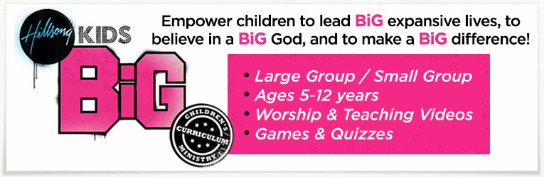 Hillsong BiG Curriculum