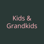 Kids and Grandkids