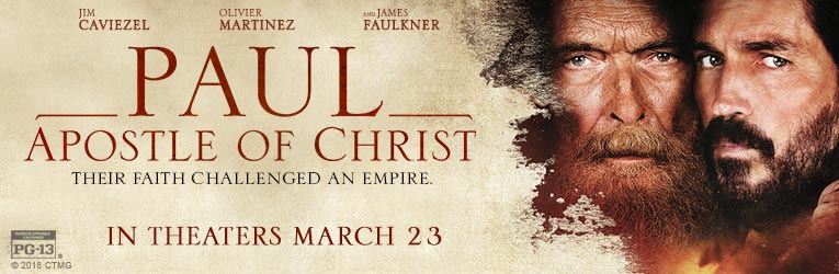 Paul Apostle of Christ- In Theaters March 23, 2018