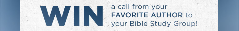 Win a Call from Your Favorite Bible Study Author to Your Bible Study Group