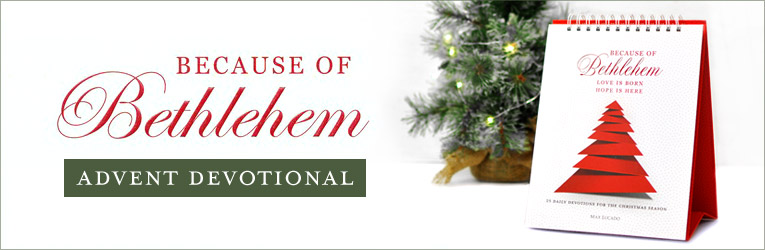 Because of Bethlehem, Advent Devotional