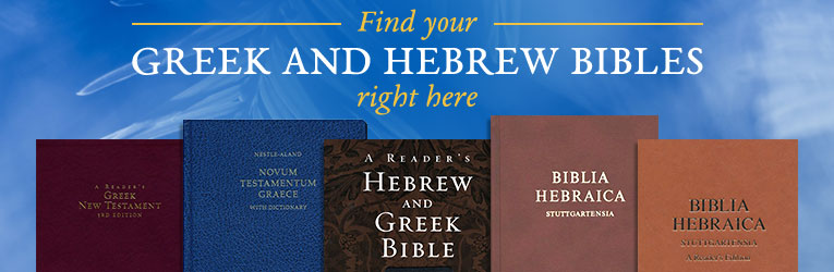 Greek and Hebrew Bibles