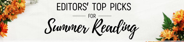 Editors' Picks for Summer