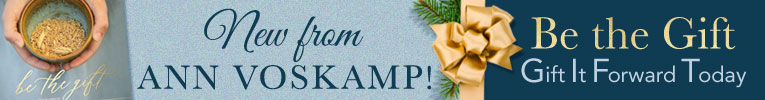 Be the Gift, by Ann VosKamp