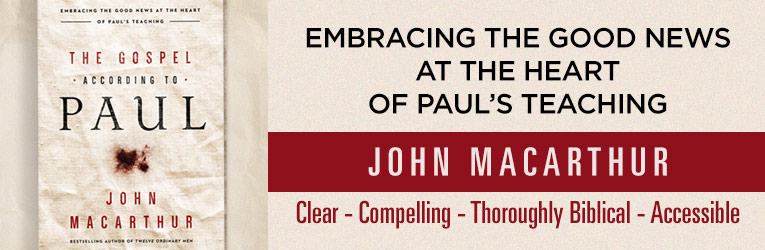 The Gospel According to Paul, by John MacArthur