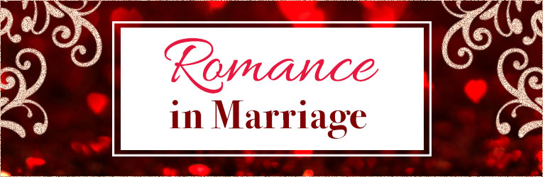 Romance in Marriage