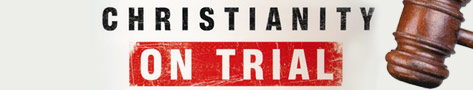 Christianity on Trial, by W. Mark Lanier
