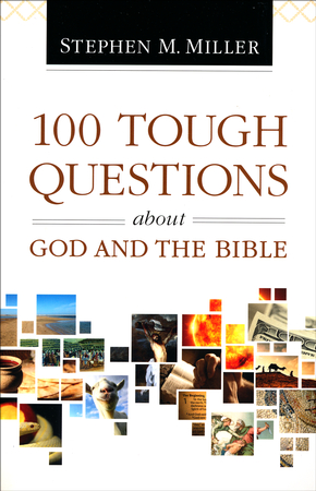 100 tough questions about god and the bible stephen m miller 100 tough questions about god and the bible stephen m miller 9780764211621 christianbook fandeluxe Epub