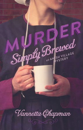 Murder simply brewed amish village mystery series 1 vannetta murder simply brewed amish village mystery series 1 vannetta chapman 9780310326168 christianbook fandeluxe Image collections