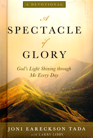 A spectacle of glory gods light shining through me every day a spectacle of glory gods light shining through me every day joni eareckson tada larry libby 9780310346777 christianbook fandeluxe PDF