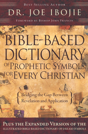 Bible Based Dictionary Of Prophetic Symbols For Every Christian Dr