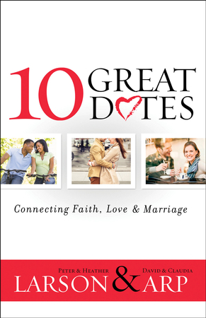10 great dates connecting faith love marriage ebook peter 10 great dates connecting faith love marriage ebook peter larson heather larson david arp claudia arp 9781441262967 christianbook fandeluxe Ebook collections