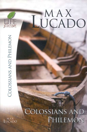 Life lessons colossians philemon 2007 edition max lucado life lessons colossians philemon 2007 edition max lucado 9781418509736 christianbook fandeluxe Gallery