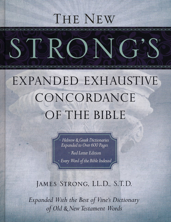 The new strongs expanded exhaustive concordance of the bible the new strongs expanded exhaustive concordance of the bible 9781418541682 christianbook fandeluxe PDF