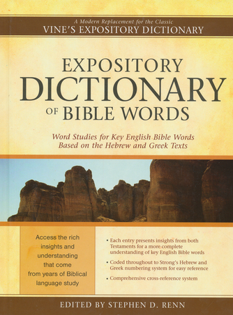 Expository dictionary of bible words edited by stephen d renn expository dictionary of bible words edited by stephen d renn by stephen d renn ed 9781598565737 christianbook fandeluxe PDF